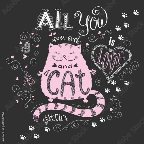 Wszystko, czego potrzebujesz, to miłość i koty, śmieszne ręcznie rysowane napis